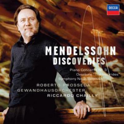 交響曲第3番(1842年版)、ピアノ協奏曲第3番、フィンガルの洞窟(1830年版) シャイー&ゲヴァントハウス管、プロッセダ