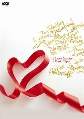 12 Love Stories -Music Clips-