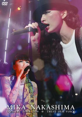 MIKA NAKASHIMA CONCERT TOUR 2009 TRUST OUR VOICE