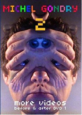 Michel Gondry 2: More Videos Before & After