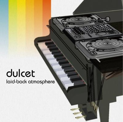 Dulcet -Laid -back Atmosphere -