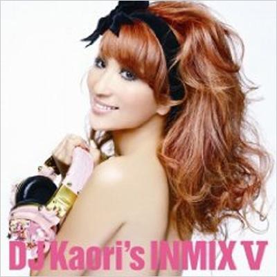 DJ KAORI'S INMIX 5 : DJ KAORI ...