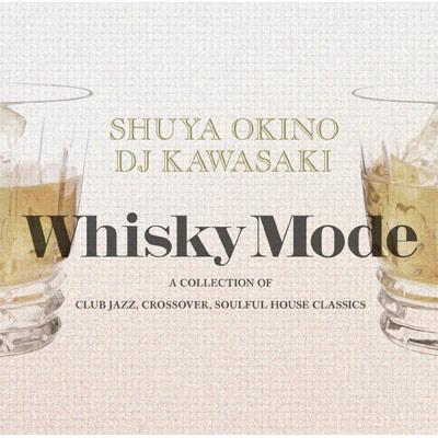 Whisky Mode〜a Collection Of Club Jazz / Crossover / Soulful House C