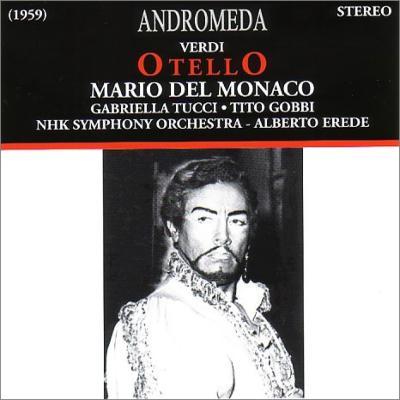 『オテロ』全曲 エレーデ&NHK交響楽団、デル・モナコ、ゴッビ、他(1959 ステレオ 東京ライヴ)(2CD)