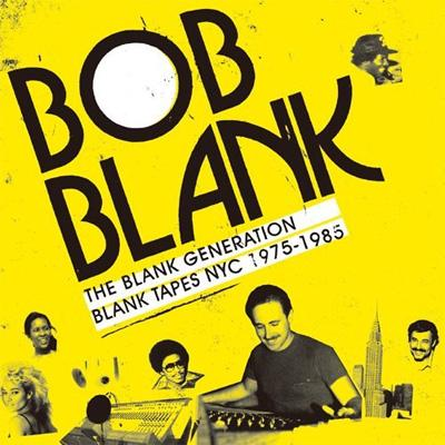 Blank Generation: Blank Tapes Nyc 1971-1985
