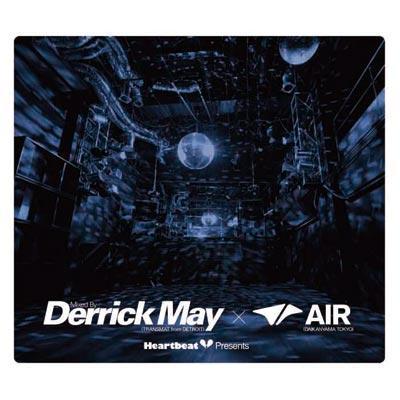Heart Beat Presents Mixed By Derrick May ×Air