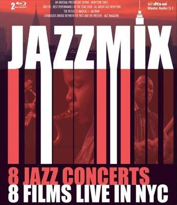 Jazzmix: 8 Jazz Concerts, 8 Films Live In Nyc