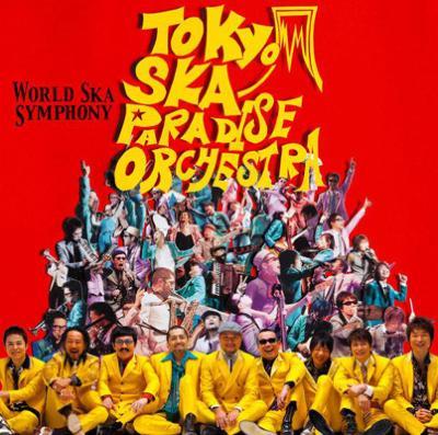 WORLD SKA SYMPHONY WORLD SKA SYMPHONY : 東京スカパラダイ