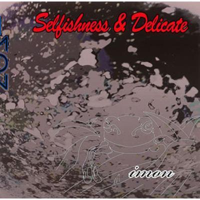 Selfishness & Delicate
