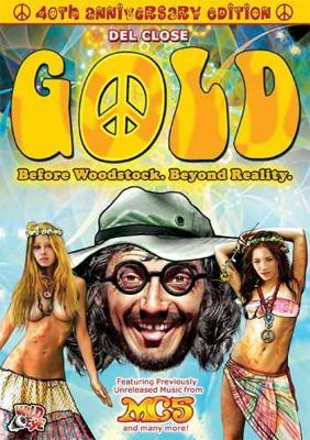Gold: Before Woodstock.Beyond Reality.