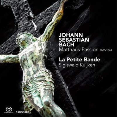 マタイ受難曲 S.クイケン&ラ・プティット・バンド、C.ゲンツ、クラッベン(3SACD)