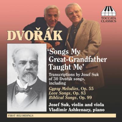 「わが祖父の父の教えたまいし歌」〜ヴァイオリン、ヴィオラとピアノのための歌曲編曲集 スーク、アシュケナージ