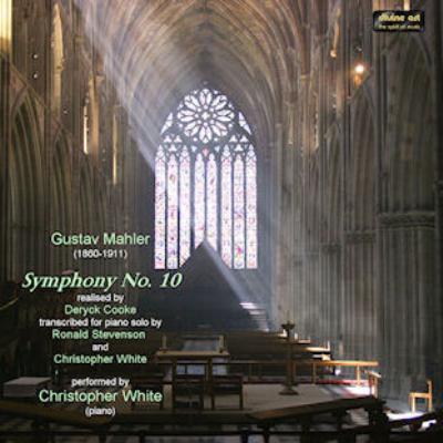 交響曲第10番(クック版)全曲(ピアノ独奏用編曲) クリストファー・ホワイト