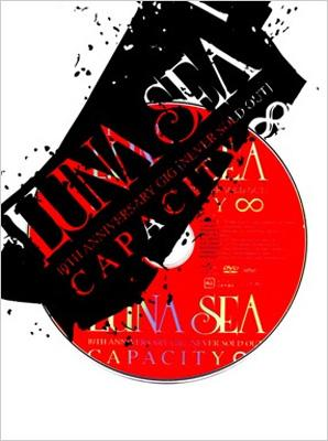 LUNA SEA 10TH ANNIVERSARY GIG [NEVER SOLD OUT] CAPACITY∞