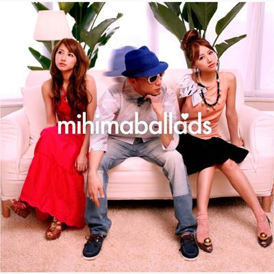 mihimaBallads (+DVD)【初回限定盤】