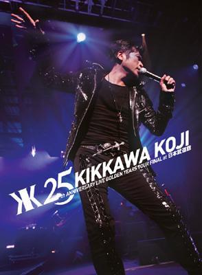 KIKKAWA KOJIKIKKAWA KOJI  25th ANNIVERSARY LIVE GOLDEN YEARS TOUR FINAL at 日本武道館