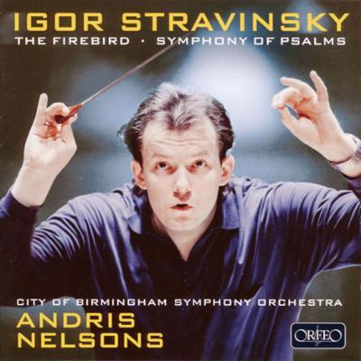 『火の鳥』全曲、詩篇交響曲 ネルソンス&バーミンガム市交響楽団