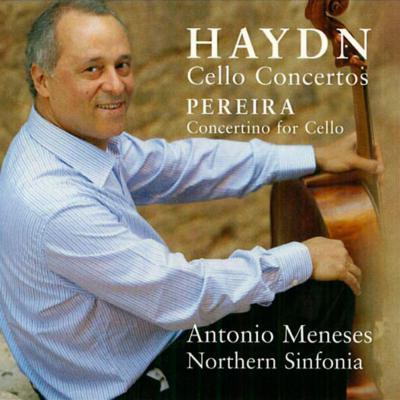 ハイドン:チェロ協奏曲第1番、第2番、ペレイラ:コンチェルティーノ メネセス、ノーザン・シンフォニア