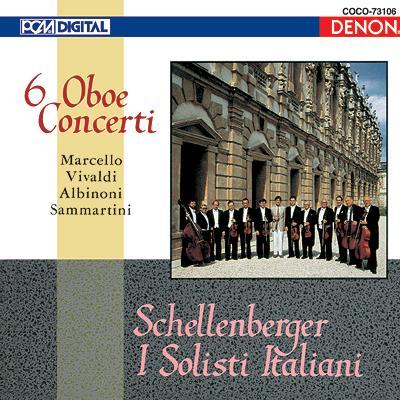 イタリア・バロック・オーボエ協奏曲集 シェレンベルガー、イタリア合奏団