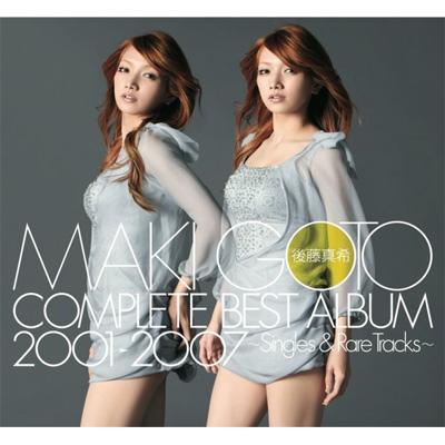 後藤真希 COMPLETE BEST ALBUM 2001-2007 〜Singles&Rare Tracks〜