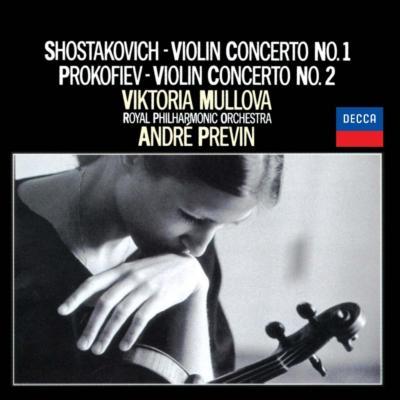 ショスタコーヴィチ:ヴァイオリン協奏曲第1番、プロコフィエフ:ヴァイオリン協奏曲第2番 ムローヴァ、プレヴィン&ロイヤル・フィル