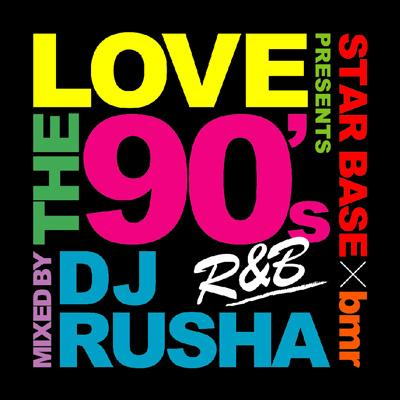 Bmr Presents Love The 90s Mixed By Dj Rusha