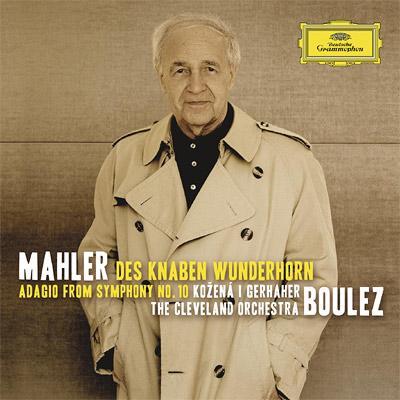 交響曲第10番〜アダージョ、『子供の不思議な角笛』 ブーレーズ&クリーヴランド管弦楽団