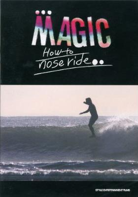 MAGIC how to noseride