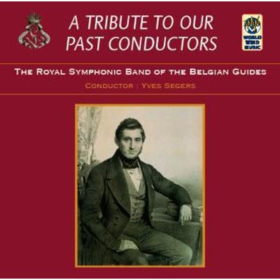 A Tribute To Our Conductors: Symphonic Band Of The Belgian Guides
