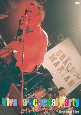 Viva la Scandal Party 〜09's Teddy Boys〜Live at Shibuya O-West
