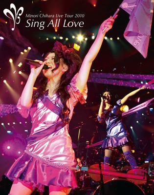 Minori Chihara Live Tour 2010 〜Sing All Love〜LIVE 【Blu-ray】