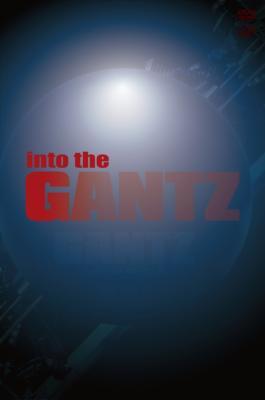 into the「G」 (映画『GANTZ』ナビゲートDVD)