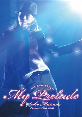 Seiko Matsuda Concert Tour 2010 My Prelude 【初回限定盤】