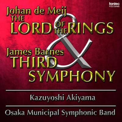 De Meij: The Lord Of The Rings(Sym.1), Barnes: Sym, 3, : 秋山和慶 / 大阪市音楽団