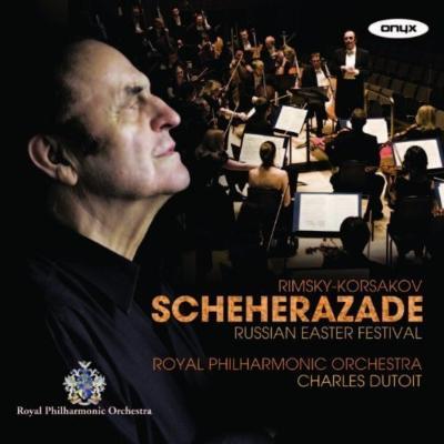 交響組曲『シェエラザード』、序曲『ロシアの復活祭』 デュトワ&ロイヤル・フィル