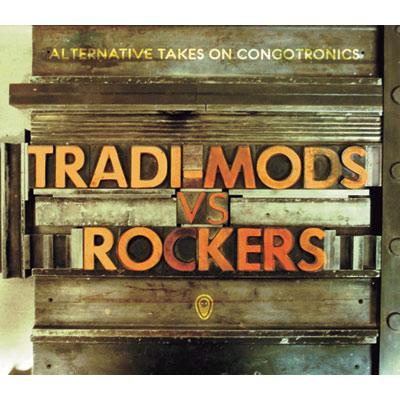 コンゴトロニクス世界選手権 Alternative Takes On Congotronics: Tradi-mods Vs Rockers