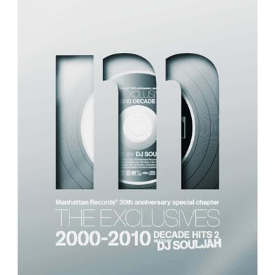 Manhattan Records THE EXCLUSIVES 2000-2010 DECADE HITS 2