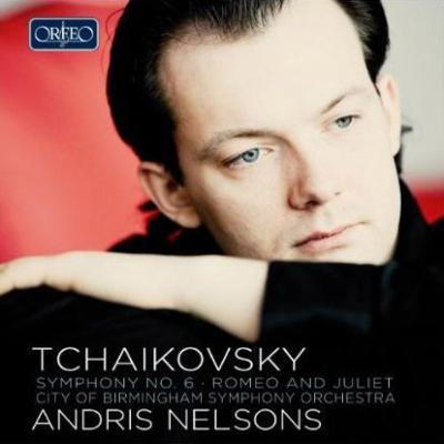 交響曲第6番『悲愴』、『ロメオとジュリエット』 ネルソンス&バーミンガム市交響楽団