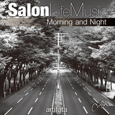 "Salon Life Music ""Morning and Night"""