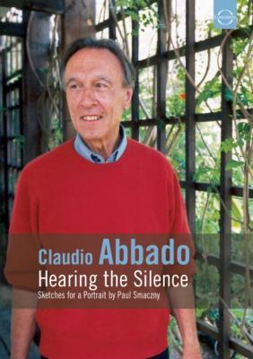 ドキュメンタリー『沈黙を聴く〜クラウディオ・アバドの芸術的肖像』