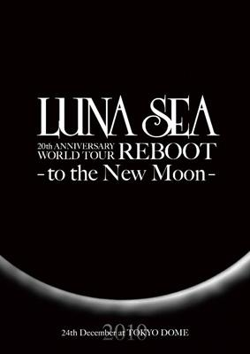 LUNA SEA 20th ANNIVERSARY WORLD TOUR REBOOT -to the New Moon-24th December, 2010 at TOKYO DOME