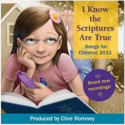 I Know The Scriptures Are True: Primary 2011