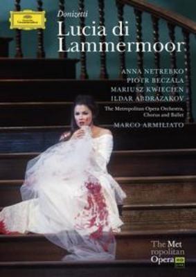 『ランメルモールのルチア』全曲 ジマーマン演出、M.アルミリアート&メトロポリタン歌劇場、ネトレプコ、ベチャワ、他(2009 ステレオ)(2DVD)