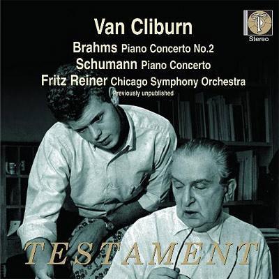 ブラームス:ピアノ協奏曲第2番、シューマン:ピアノ協奏曲 ヴァン・クライバーン、フリッツ・ライナー&シカゴ交響楽団(1960年ステレオ・ライヴ)