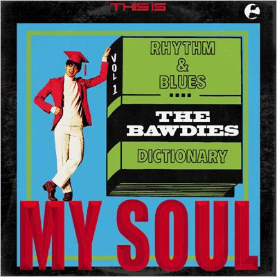 THE BAWDIES:THIS IS MY SOUL P‐Vine BOOKs