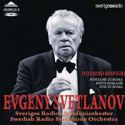 ローマ三部作 スヴェトラーノフ&スウェーデン放送交響楽団(1999)