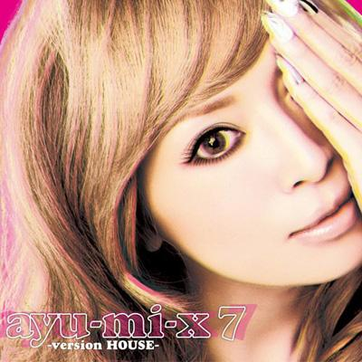 ayu-mi-x 7 -version HOUSE- : ...