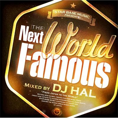 Next World Famous Mixed By Dj Hal