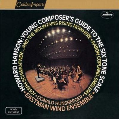 Hunsberger / Eastman Wind Ensemble Young Composer's Guide To The 6 Tone Scale