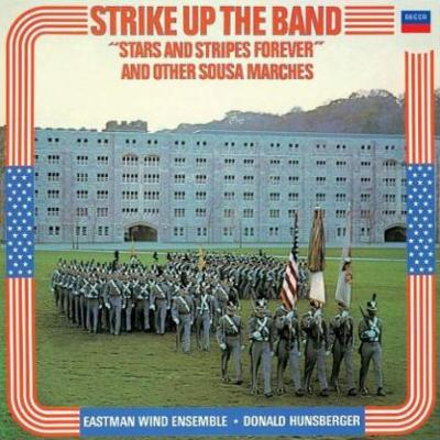 Strike Up The Band-marches: Hunsberger / Eastman Wind Ensemble